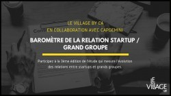 APPEL À CANDIDATURES - BAROMÈTRE DE LA RELATION STARTUP / GRAND GROUPE