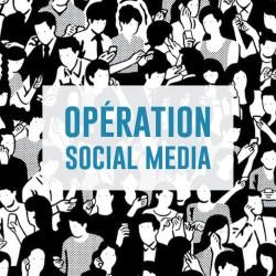 OPÉRATION SOCIAL MEDIA - PRENEZ LES COMMANDES DE VOTRE STRATÉGIE SUR LES RÉSEAUX SOCIAUX!