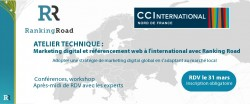 ATELIER TECHNIQUE : MARKETING DIGITAL ET RÉFÉRENCEMENT WEB À L'INTERNATIONAL AVEC RANKING ROAD