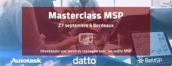 MASTERCLASS MSP À BORDEAUX LE 27 SEPTEMBRE 2018 AVEC DATTO ET AUTOTASK