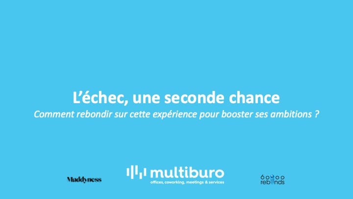 TABLE-RONDE MULTIBURO & 60 000 REBONDS : L'ÉCHEC, UNE SECONDE CHANCE