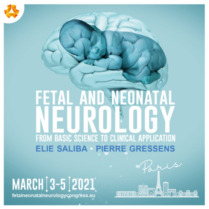 FETAL AND NEONATAL NEUROLOGY: FROM BASIC SCIENCE TO CLINICAL APPLICATION